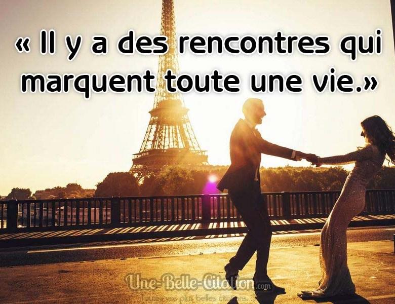 « Il y a des rencontres qui marquent toute une vie. »