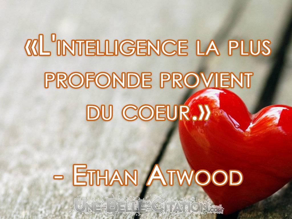 L Intelligence La Plus Profonde Provient Du Coeur Ethan