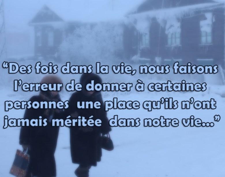 """""""Des fois dans la vie, nous faisons l'erreur de donner à certaines personnes une place qu'ils n'ont jamais méritée dans notre vie..."""""""