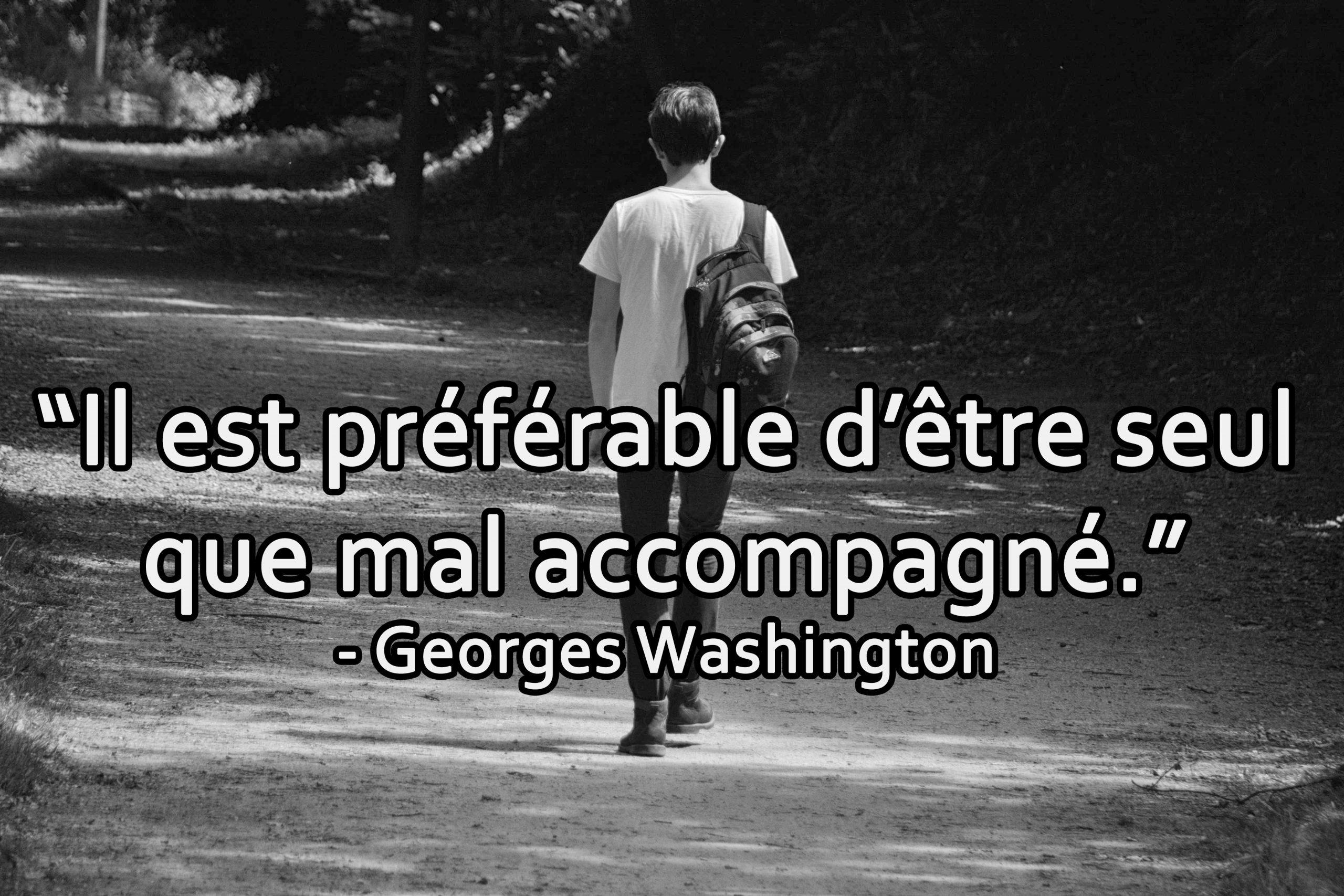 Il Est Preferable D Etre Seul Que Mal Accompagne George