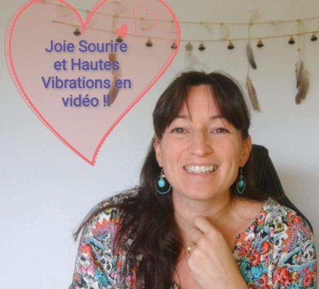 Joie, Sourire, et Hautes Vibrations <3