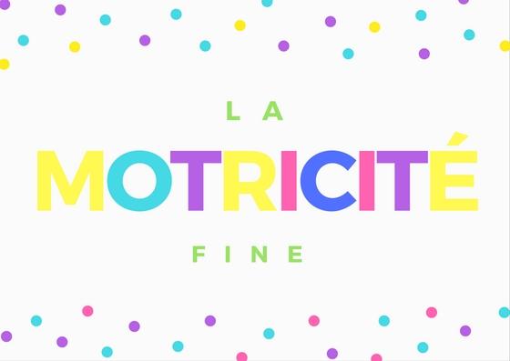 Motricité fine - Blog maman