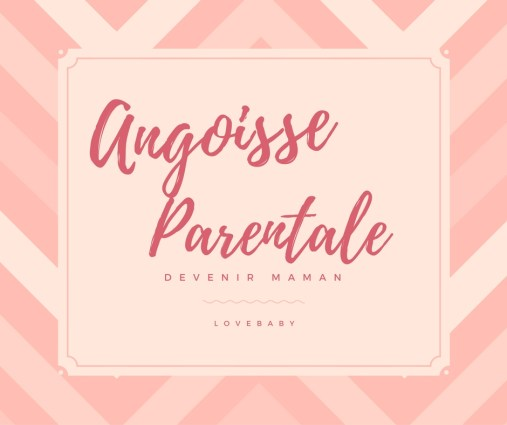angoisse parentale - blog maman