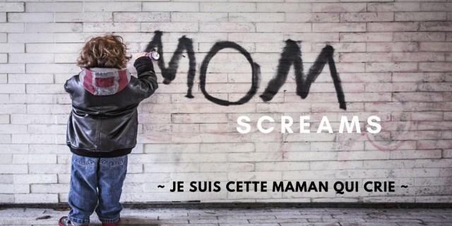 maman qui crie