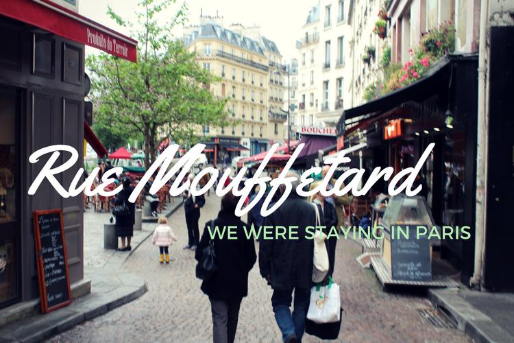 Rue Mouffetard: We Were Staying in Paris