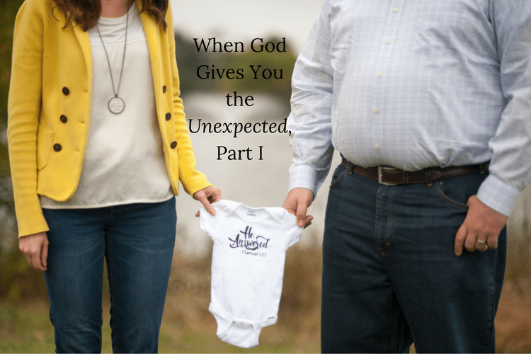 When God Gives You the Unexpected, Part I