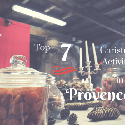 Top 7 Christmas Activities in Provence