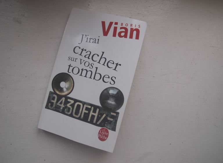 J'irai cracher sur vos tombes Boris Vian
