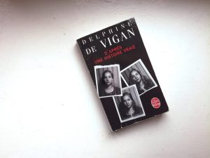 D'après une histoire vraie - Delphine de Vigan
