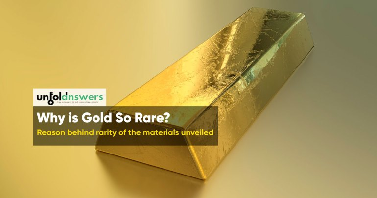 Why is Gold Rare?