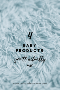 4 Baby Products You'll Actually Use