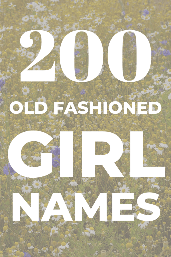 200 beautiful, old fashioned and vintage names perfect for your baby girl! #oldfashioned #babynames