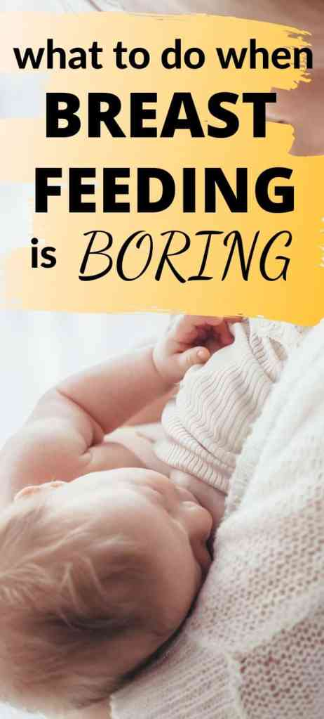 what to do when breastfeeding is boring