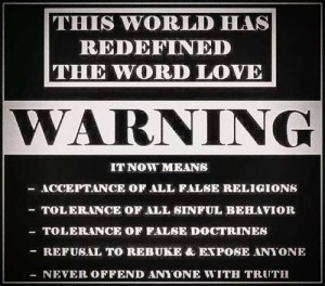 Warning! This World Has Redefined the Word Love