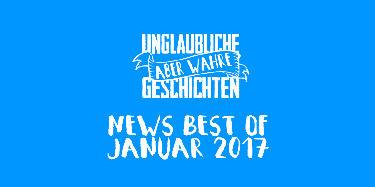 Best Of Weird News Januar 2017