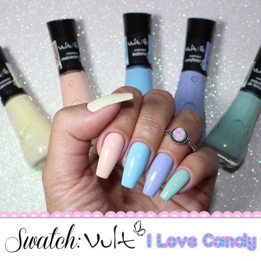 Coleção I Love Candy - Esmalte Vult Cosmética - SWATCH