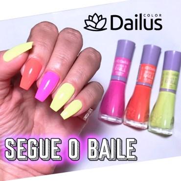 Coleção Esmaltes Dailus Segue o Baile, dailus segue o baile, dailus, segue o baile, esmalte neon, esmalte dailus neon, esmaltes neon, esmalte rosa neon, esmalte laranja neon, esmalte amarelo neon, esmalte cor de marca texto, esmaltes coloridos, segue o baile, dailus segue o baile vrau, dailus segue o baile ce jura, dailus segue o baile miss quece, esmalte rosa, esmalte amarelo, esmalte laranja, unhas da lala, lala, blog unhas da lala, larissa leite, esmalte carnaval 2019, esmalte neon vibes, esmaltes carnaval