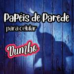 PAPÉIS DE PAREDE PARA CELULAR DUMBO