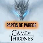 PAPÉIS DE PAREDE PARA CELULAR GAME OF THRONES