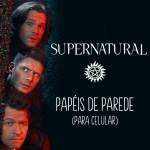PAPÉIS DE PAREDE PARA CELULAR SUPERNATURAL (SOBRENATURAL)