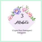 CAPAS PARA DESTAQUE DO INSTAGRAM FLORES – alfabeto