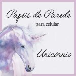 PAPÉIS DE PAREDE PARA CELULAR UNICÓRNIO