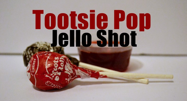 Tootsie Pop Jello Shot Recipe