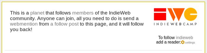 screen shot of a page that reads This is a planet that follows members of the IndieWeb community. Anyone can join, all you need to do is send a webmention from a follow post to this page, and it will follow you back!