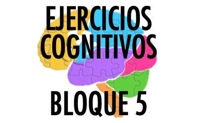 Ejercicios Cognitivos bloque 5