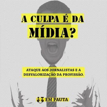 """Em Pauta 2021 traz temática """"Ataque aos Jornalistas e a Desvalorização da Profissão: A Culpa é da Mídia? """""""