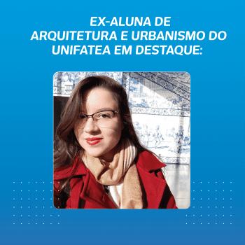 Arquiteta e Urbanista formada em 2018 no UNIFATEA é primeira colocada em concurso da prefeitura de Lorena