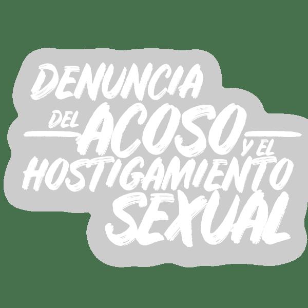 Denuncia del acoso y el hostigamiento sexual