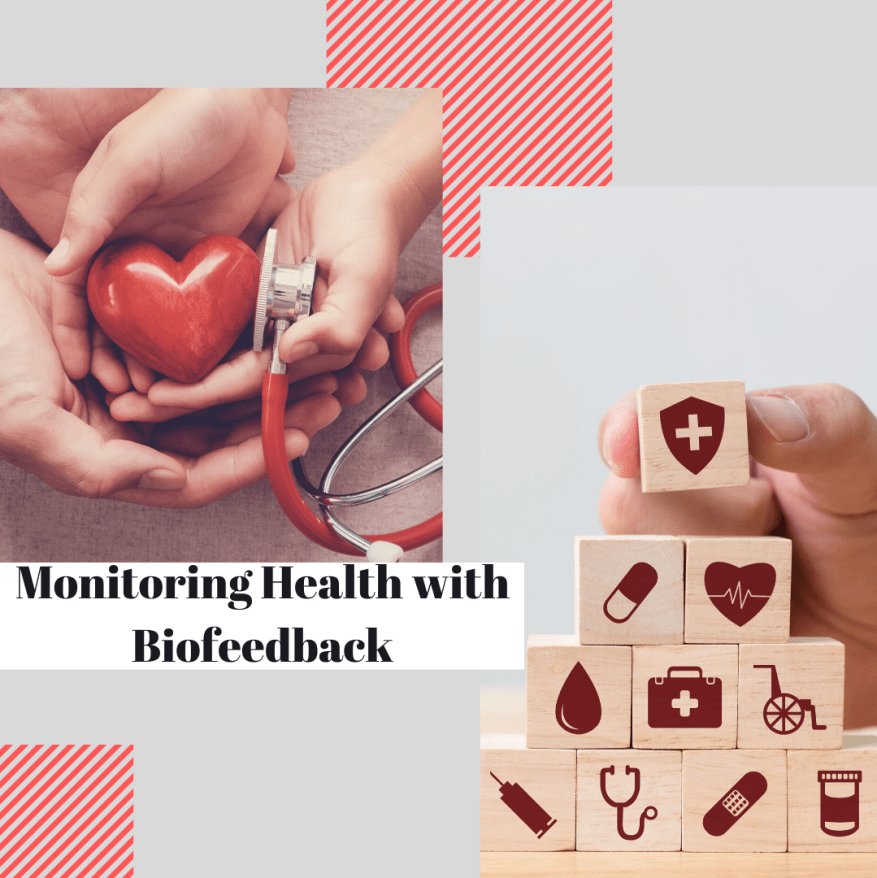 Monitoring Health with Biofeedback