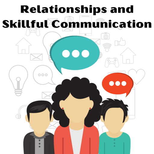 relationships and skillful communications
