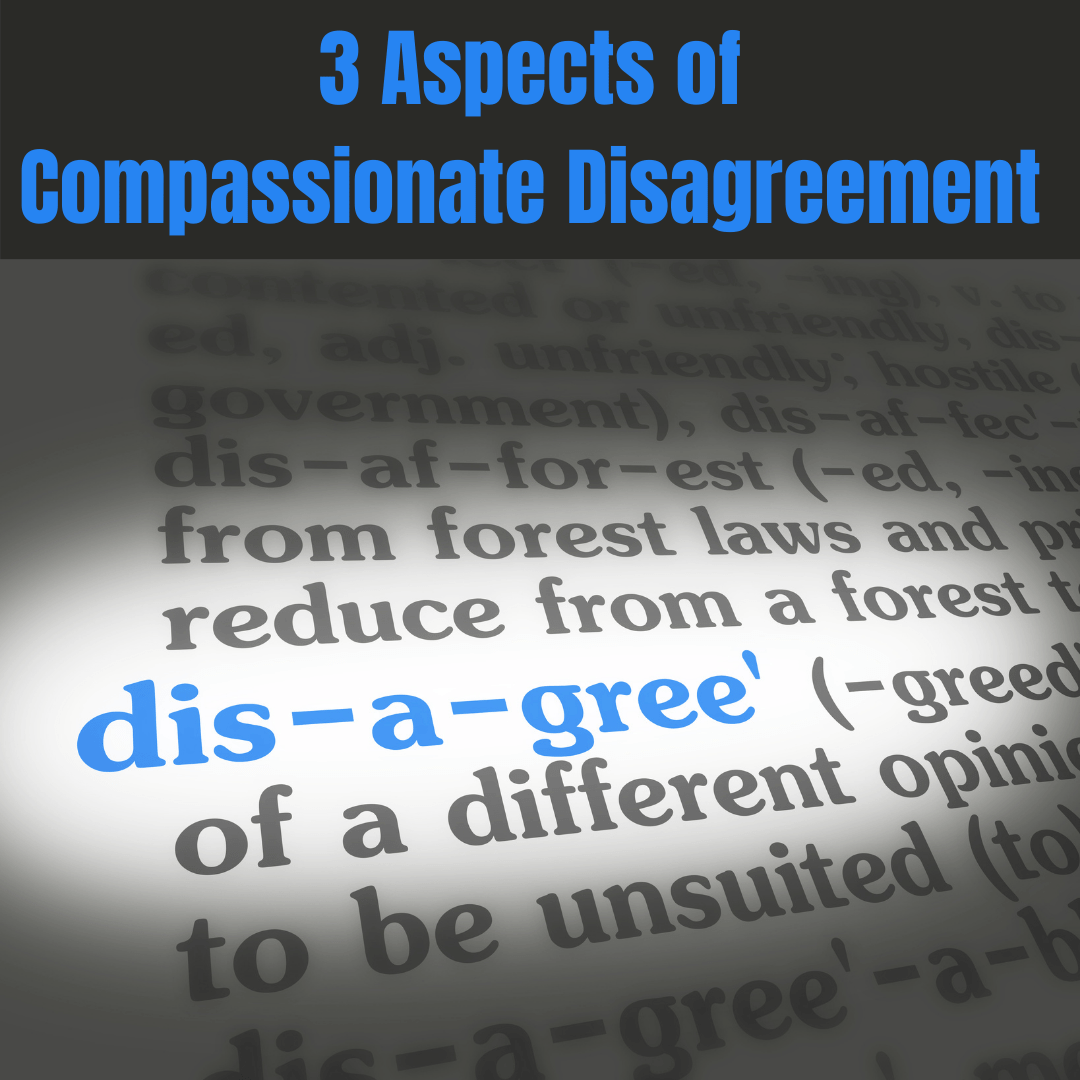 3 aspects of compassionate disgreement