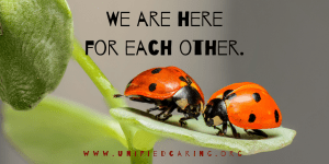 we are here for each other