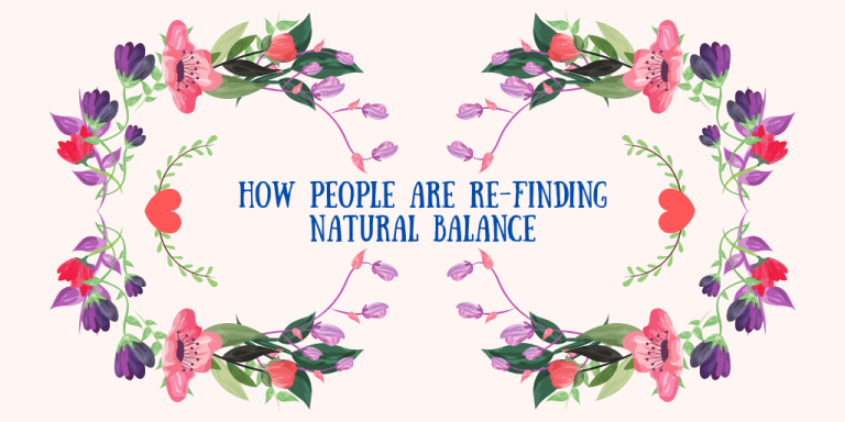How People are Re-finding Natural Balance