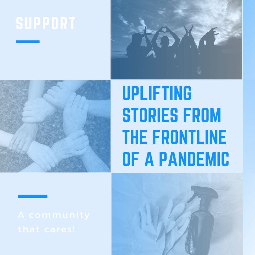Uplifting Stories from the Frontline of a Pandemic