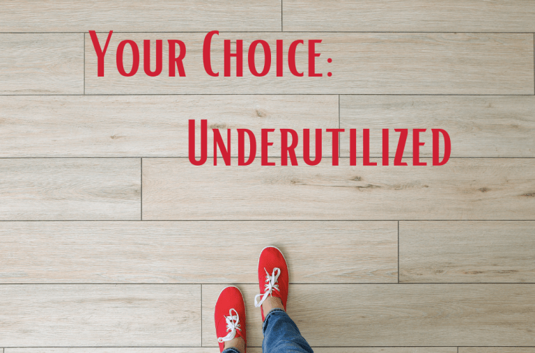 Your Choice: Underutilized