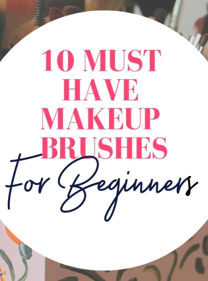 10 Must have Makeup Brushes for Beginner