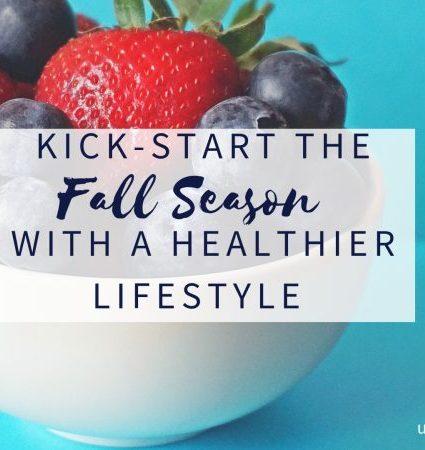 Kick-Start The Fall Season With a Healthier Lifestyle