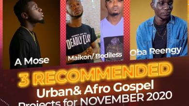 3 Recommended Urban & Afro Gospel Project For November 2020