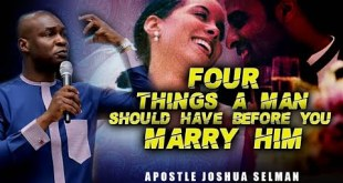 4 Things A Man Should Have Before You Marry Him by Apostle Joshua Selman