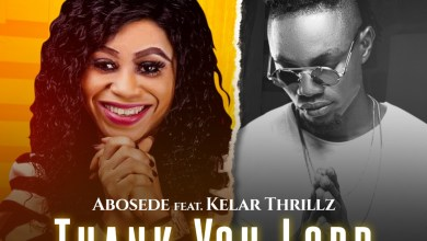 Thank you Lord by Abosede and Kelar Thrillz