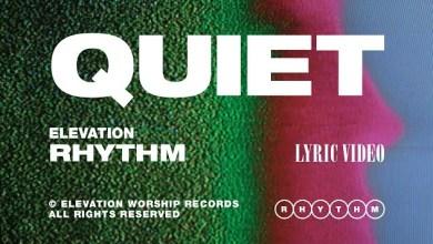 Quiet by Elevation Rhythm