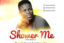 Shower Me by Bassey Michael