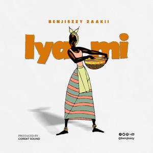 Iya Mi by Benjiszzy Záakìi