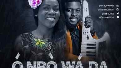 O Nbo Wada by Bolanle and Wale Owoade