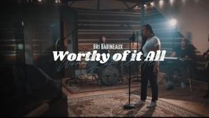 Worthy Of It All by Bri Babineaux
