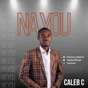 Na You by Caleb C
